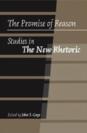 The Promise of Reason Studies in The New Rhetoric